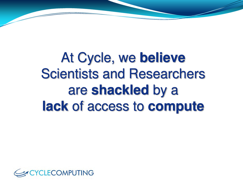 At Cycle, we believe Scientists and Researchers...