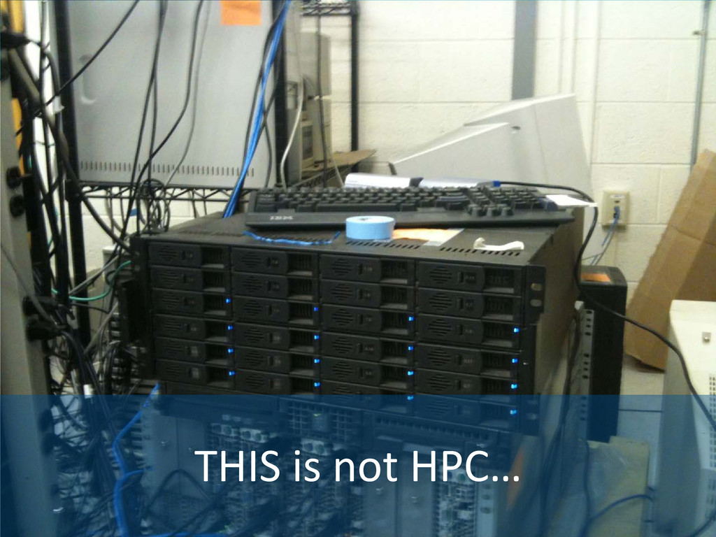 THIS is not HPC…