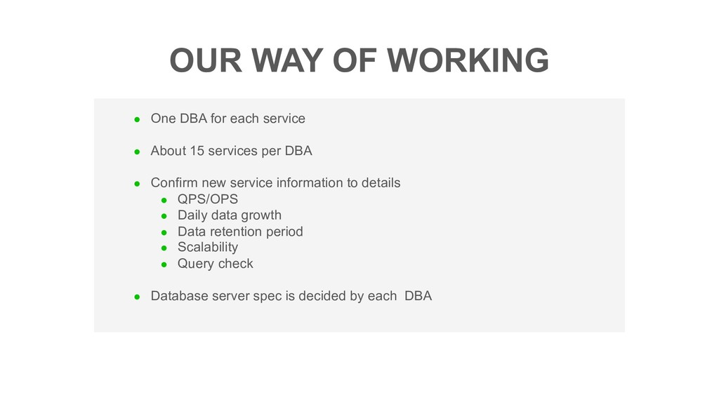l One DBA for each service l About 15 services ...