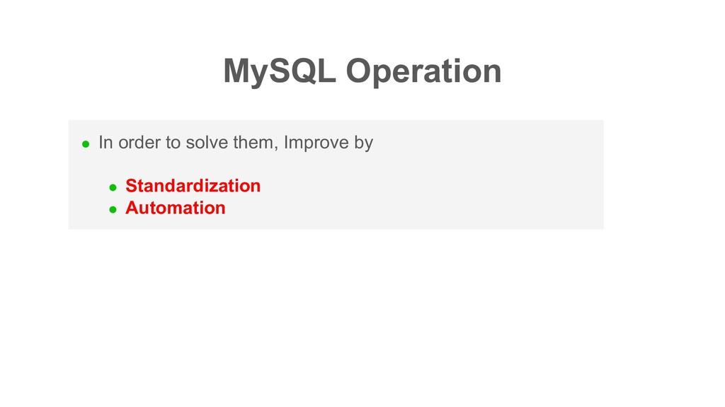 MySQL Operation l In order to solve them, Impro...