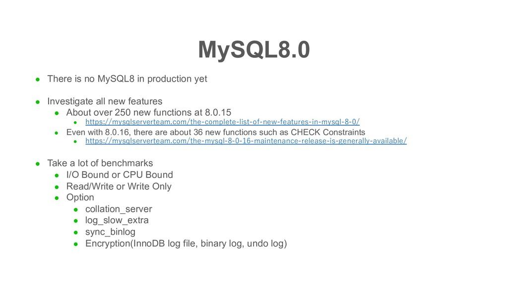 MySQL8.0 l There is no MySQL8 in production yet...