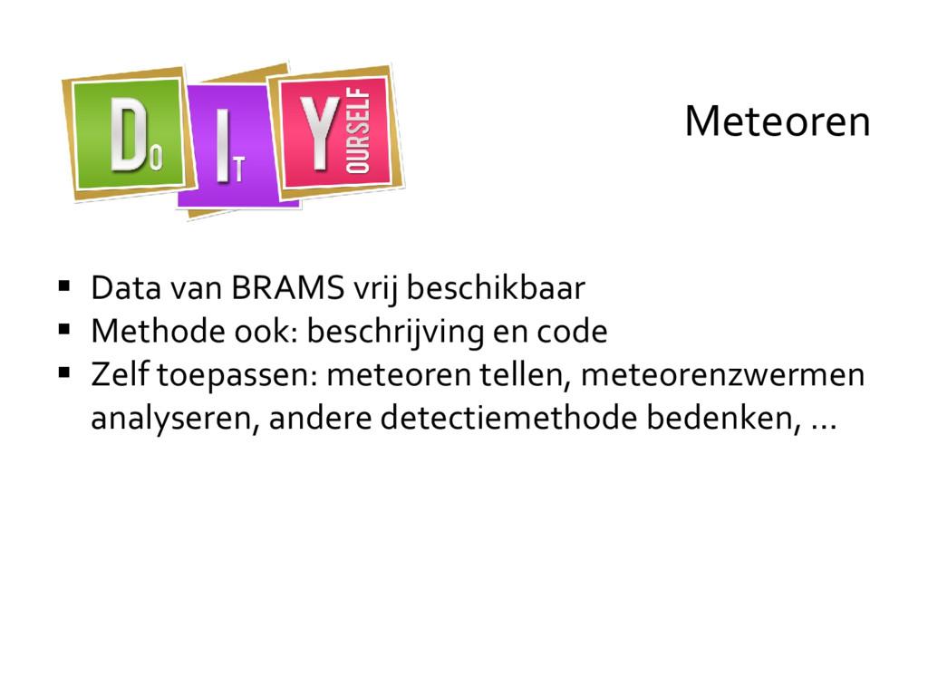  Data van BRAMS vrij beschikbaar  Methode ook...