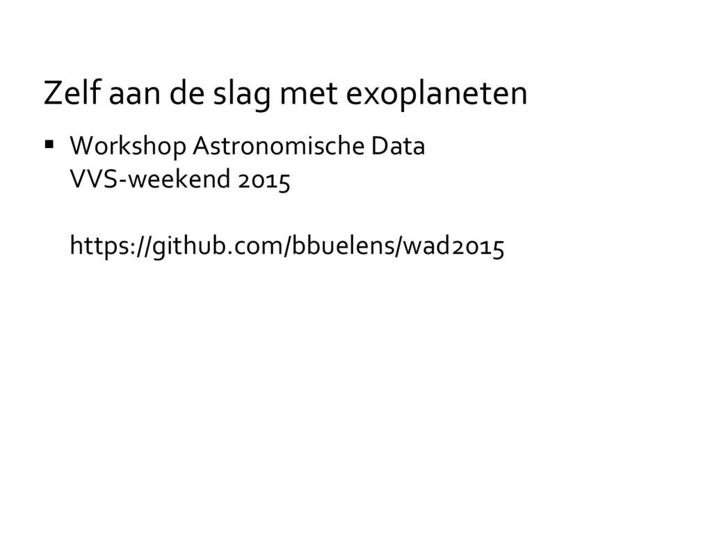  Workshop Astronomische Data VVS-weekend 2015 ...