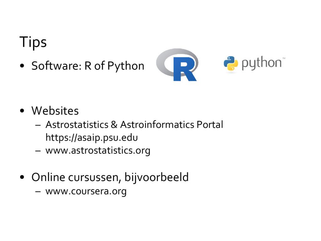• Software: R of Python • Websites – Astrostati...