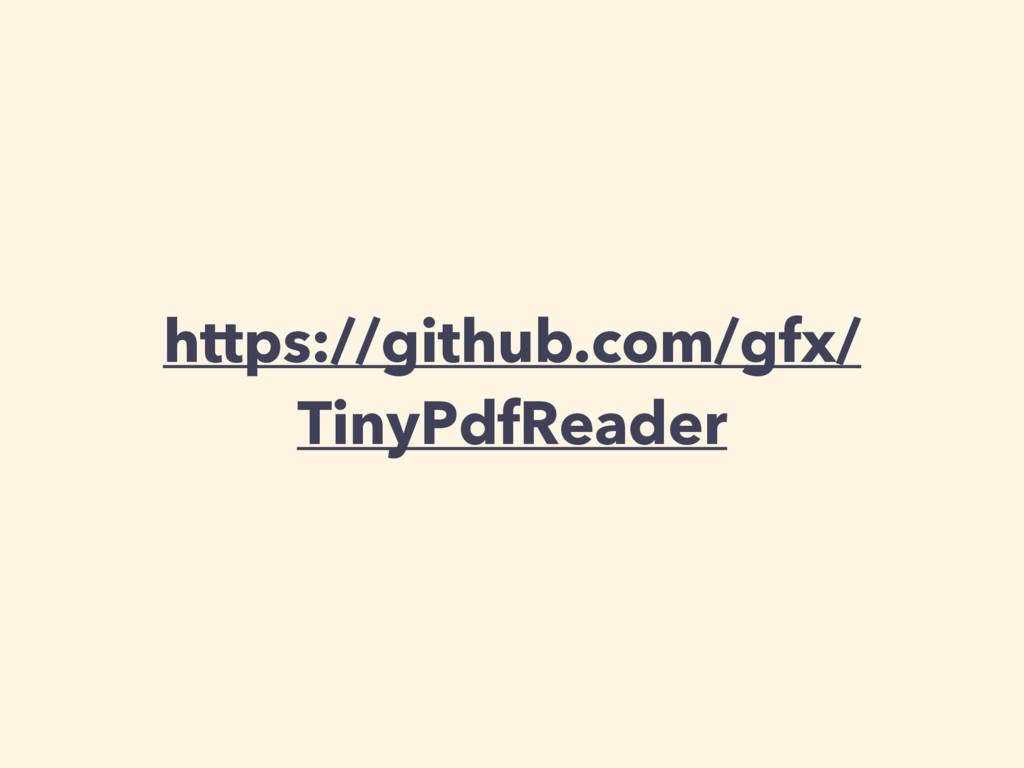 https://github.com/gfx/ TinyPdfReader