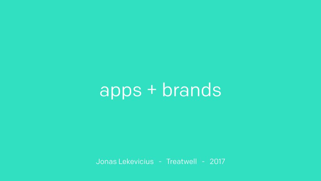 apps + brands Jonas Lekevicius - Treatwell - 20...