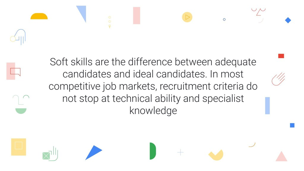 Soft skills are the difference between adequate...