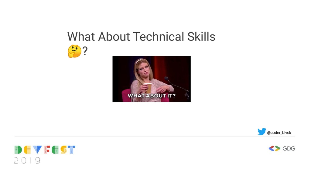What About Technical Skills ? @coder_blvck