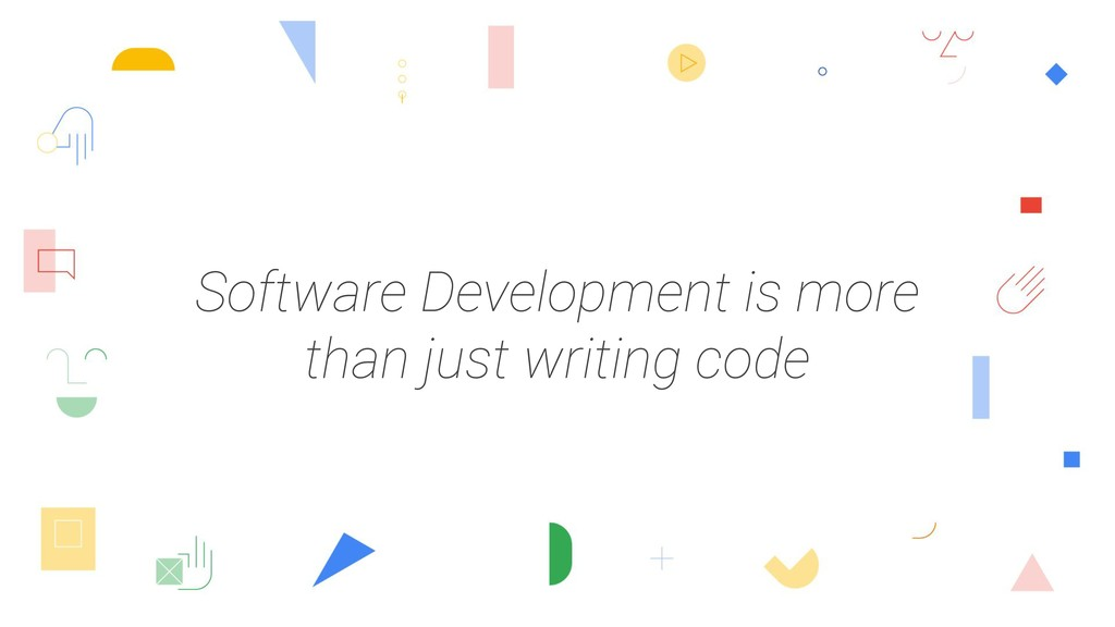 Software Development is more than just writing ...