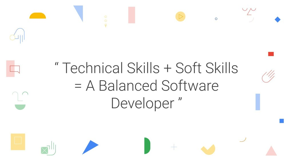 """ Technical Skills + Soft Skills = A Balanced S..."