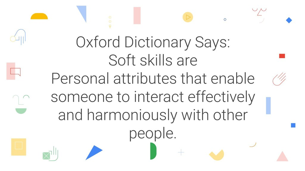 Oxford Dictionary Says: Soft skills are Persona...