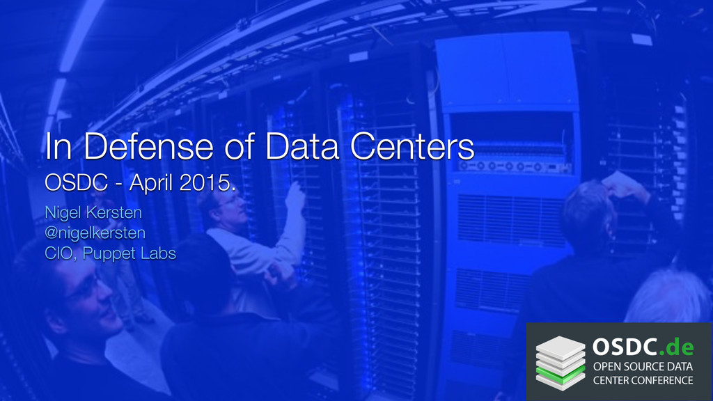In Defense of Data Centers OSDC - April 2015. N...