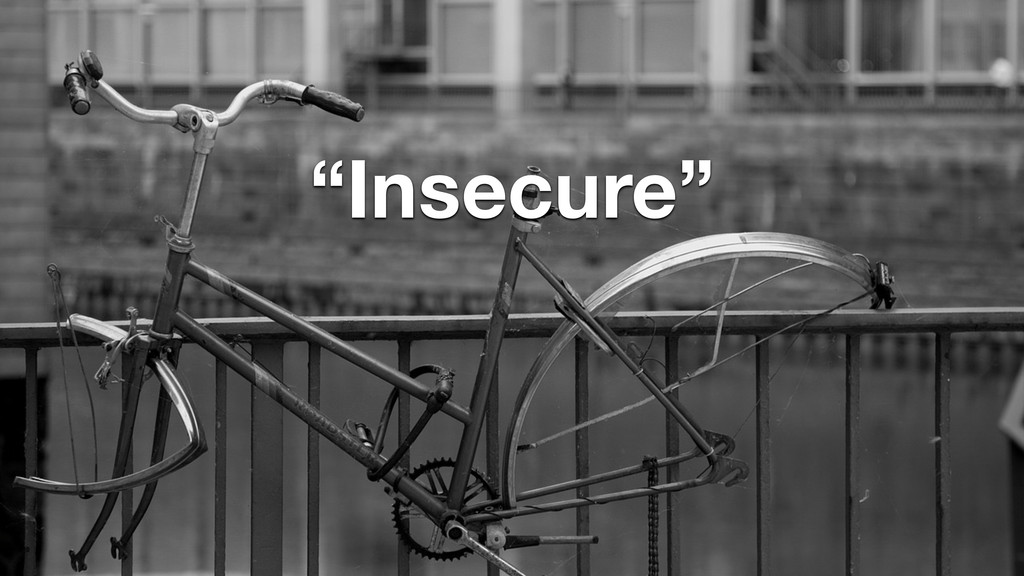 """""""Insecure"""""""