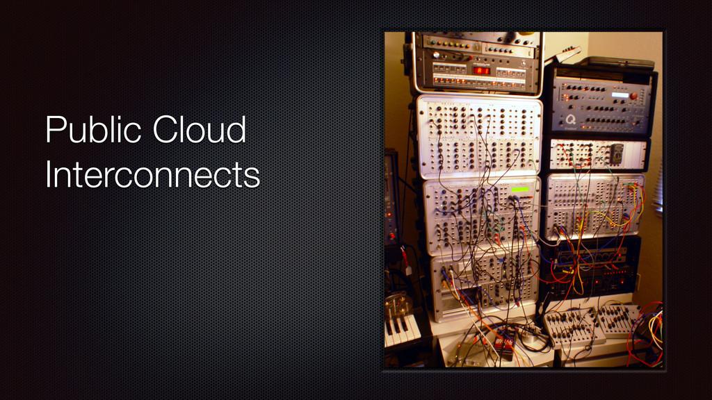 Public Cloud Interconnects