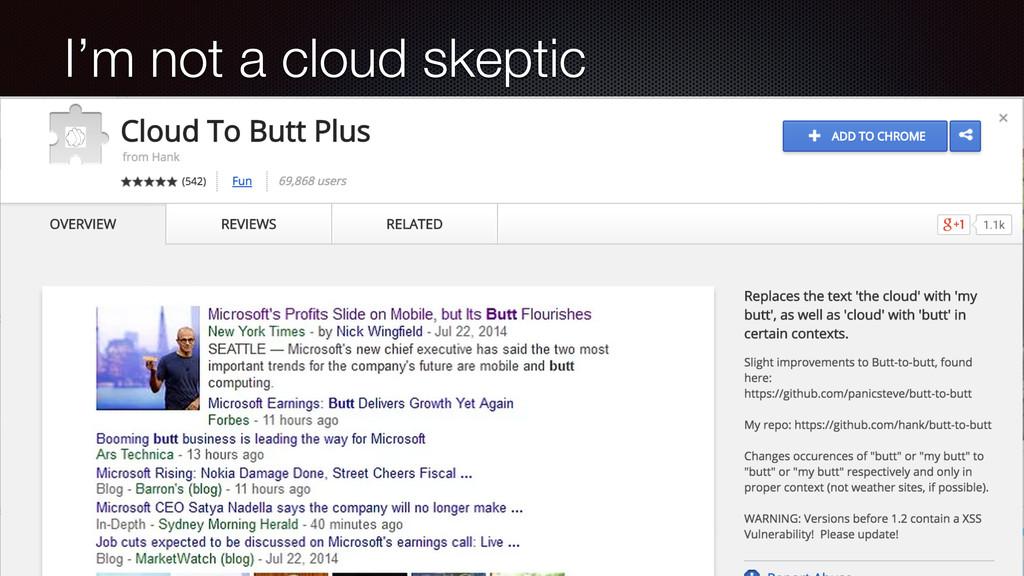 I'm not a cloud skeptic