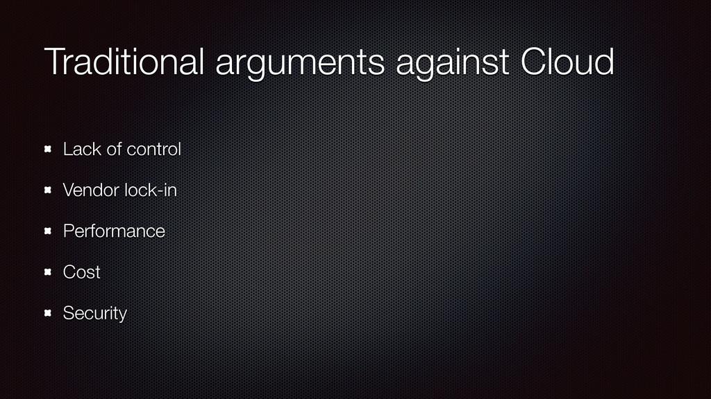 Traditional arguments against Cloud Lack of con...