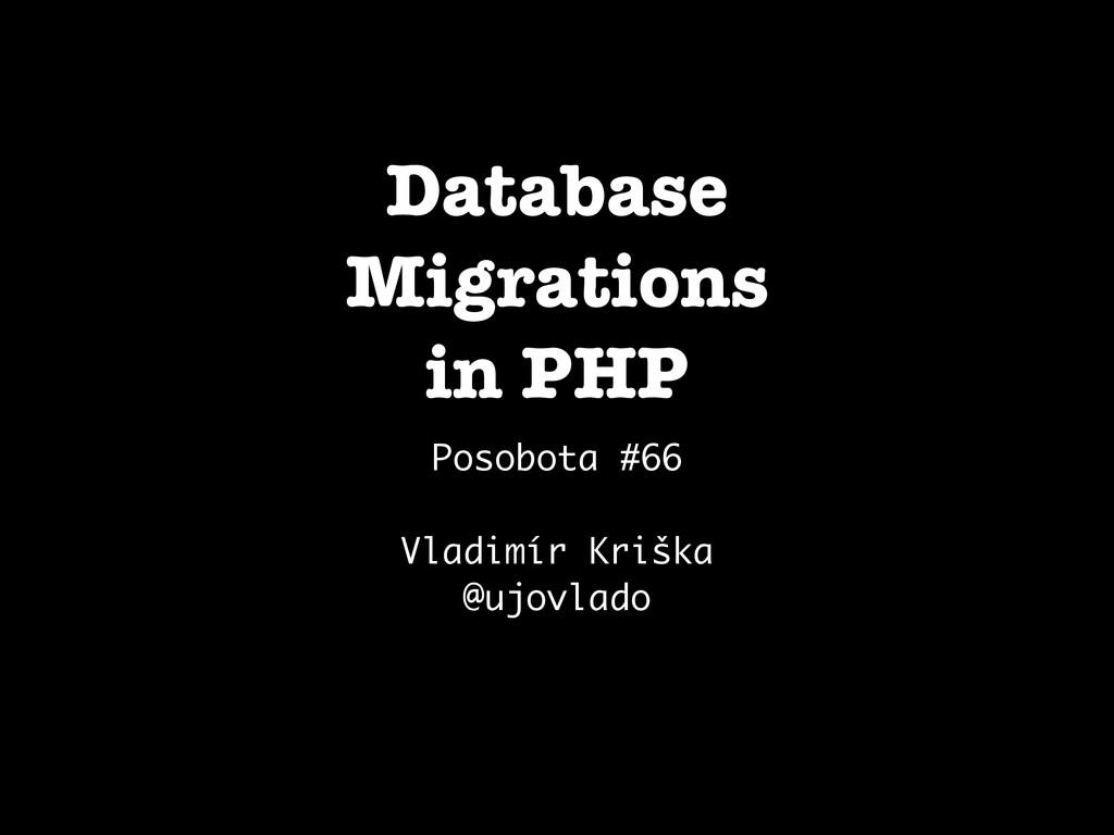 Database Migrations in PHP Posobota #66 Vladimí...