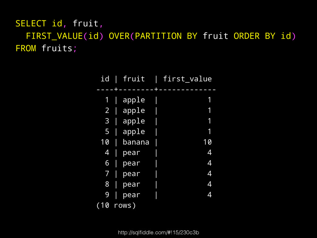 id | fruit | first_value ----+--------+--------...