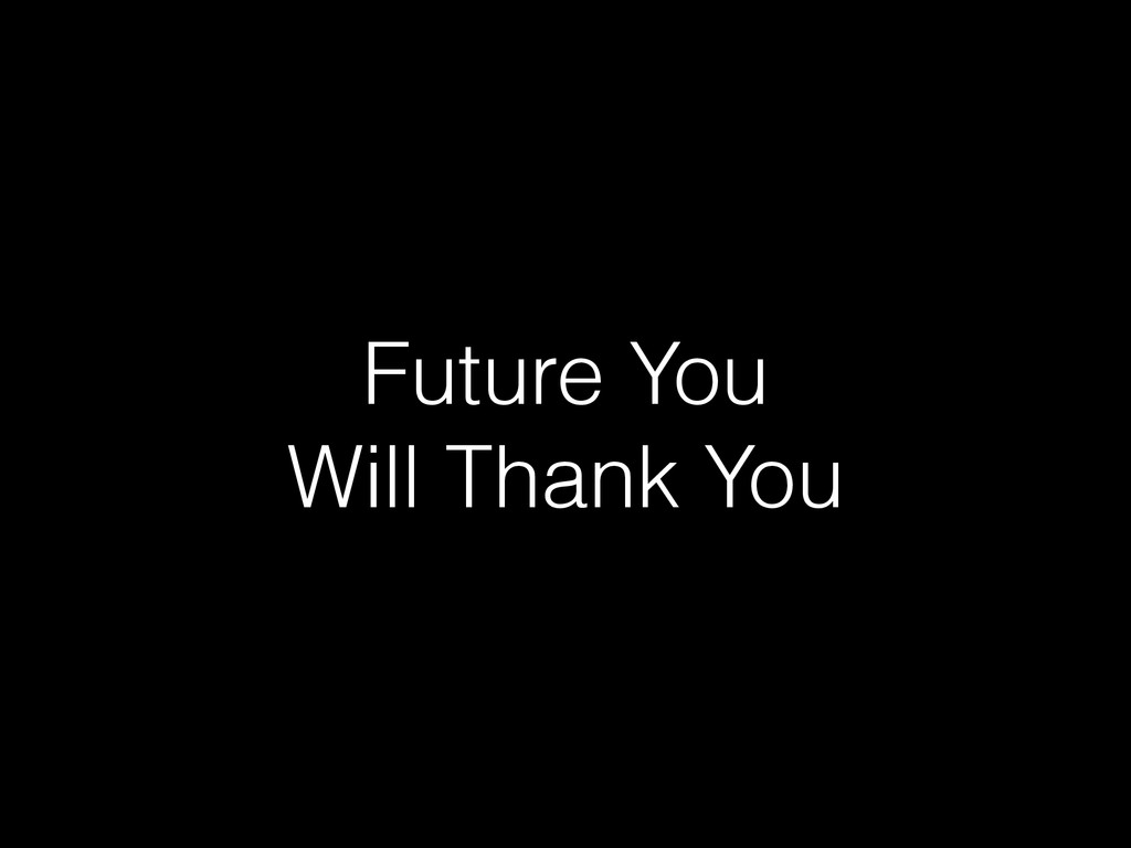 Future You Will Thank You