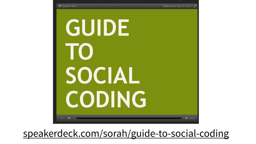 speakerdeck.com/sorah/guide-to-social-coding