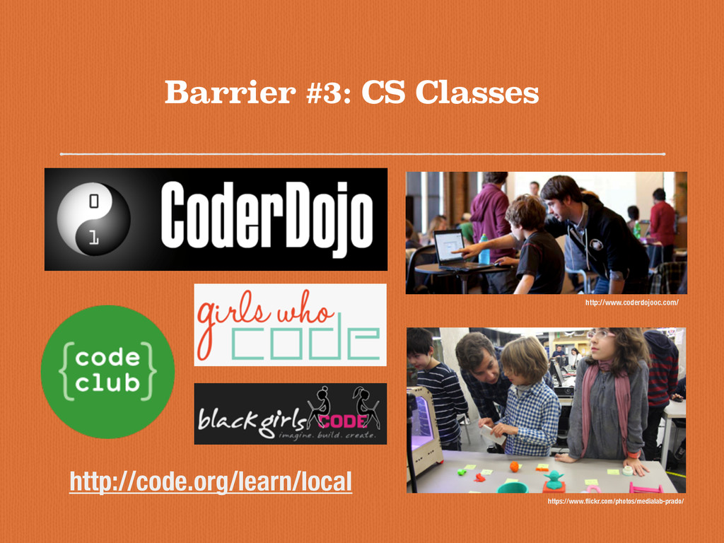 Barrier #3: CS Classes http://www.coderdojooc.c...