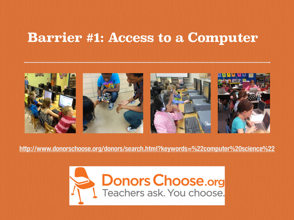 Barrier #1: Access to a Computer http://www.don...