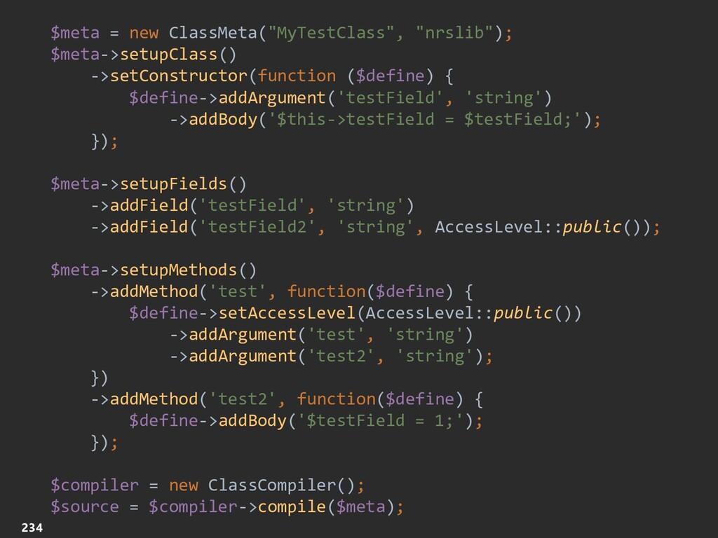 "234 234 $meta = new ClassMeta(""MyTestClass"", ""n..."