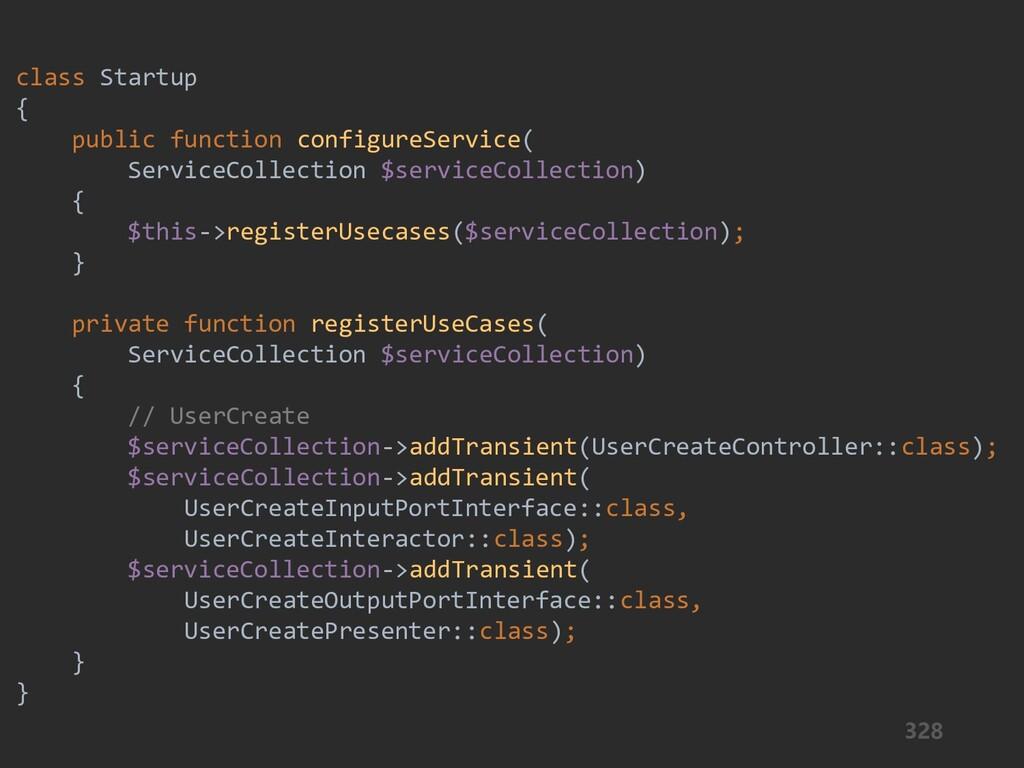 328 class Startup { public function configureSe...