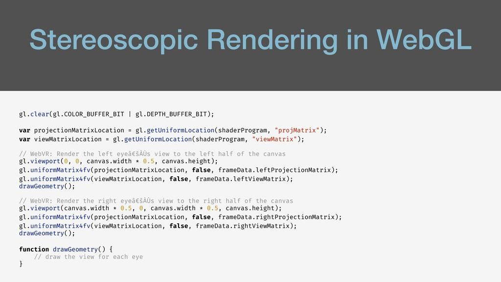 Stereoscopic Rendering in WebGL gl.clear(gl.COL...