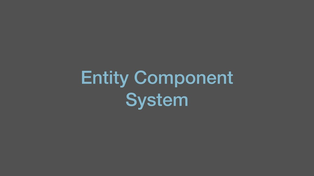 Entity Component System