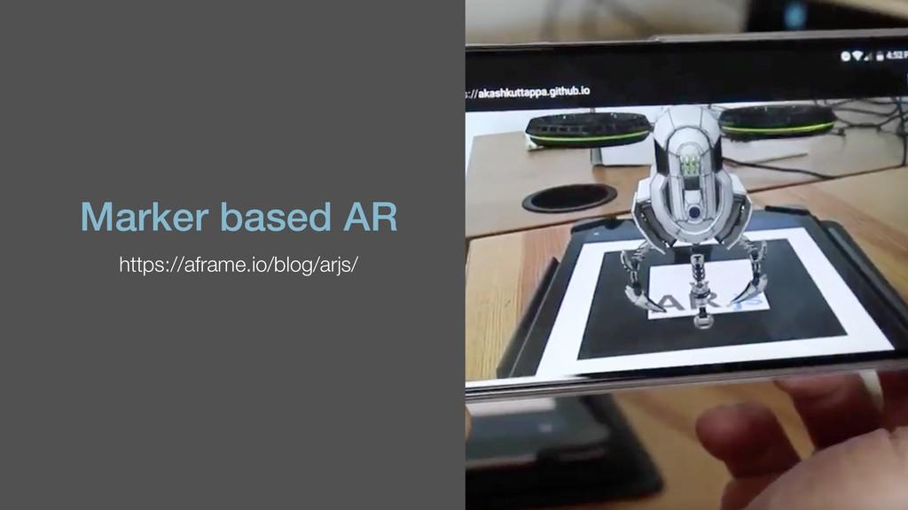 Marker based AR https://aframe.io/blog/arjs/