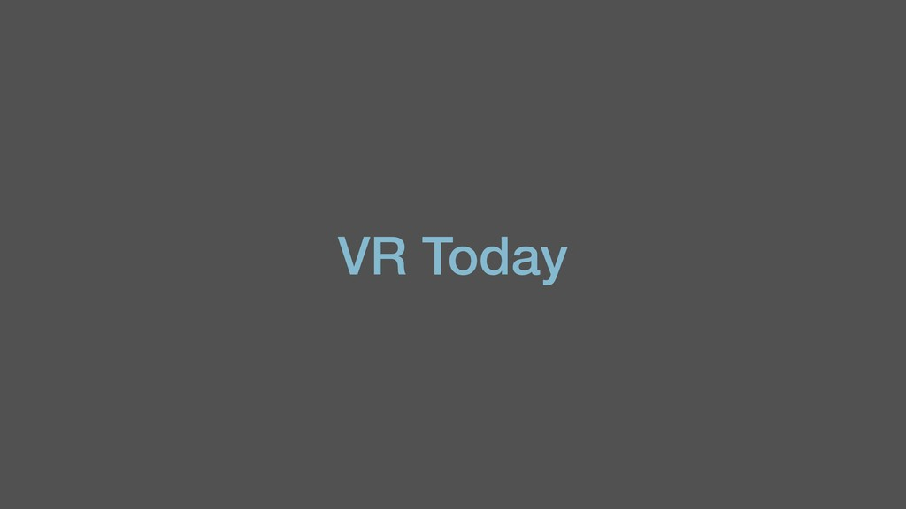 VR Today