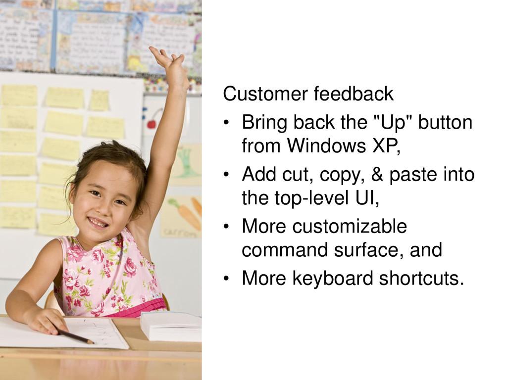 © Microsoft Corporation Customer feedback • Bri...