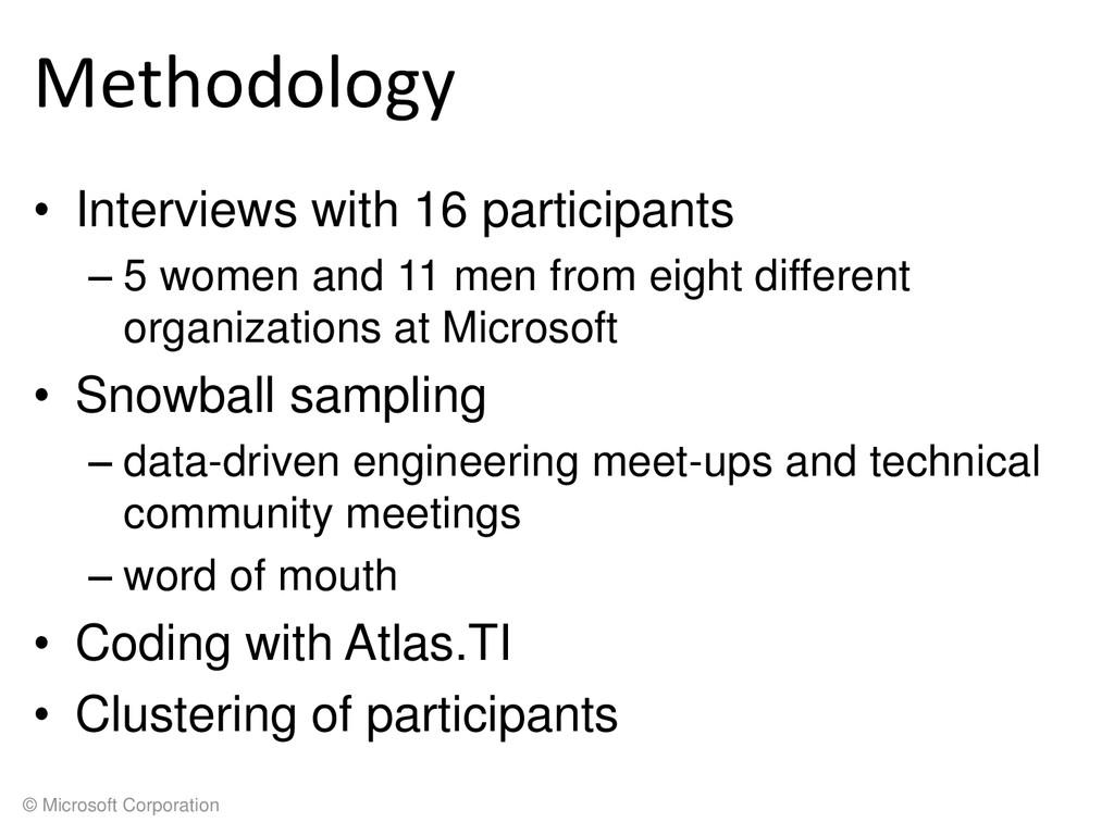© Microsoft Corporation Methodology • Interview...