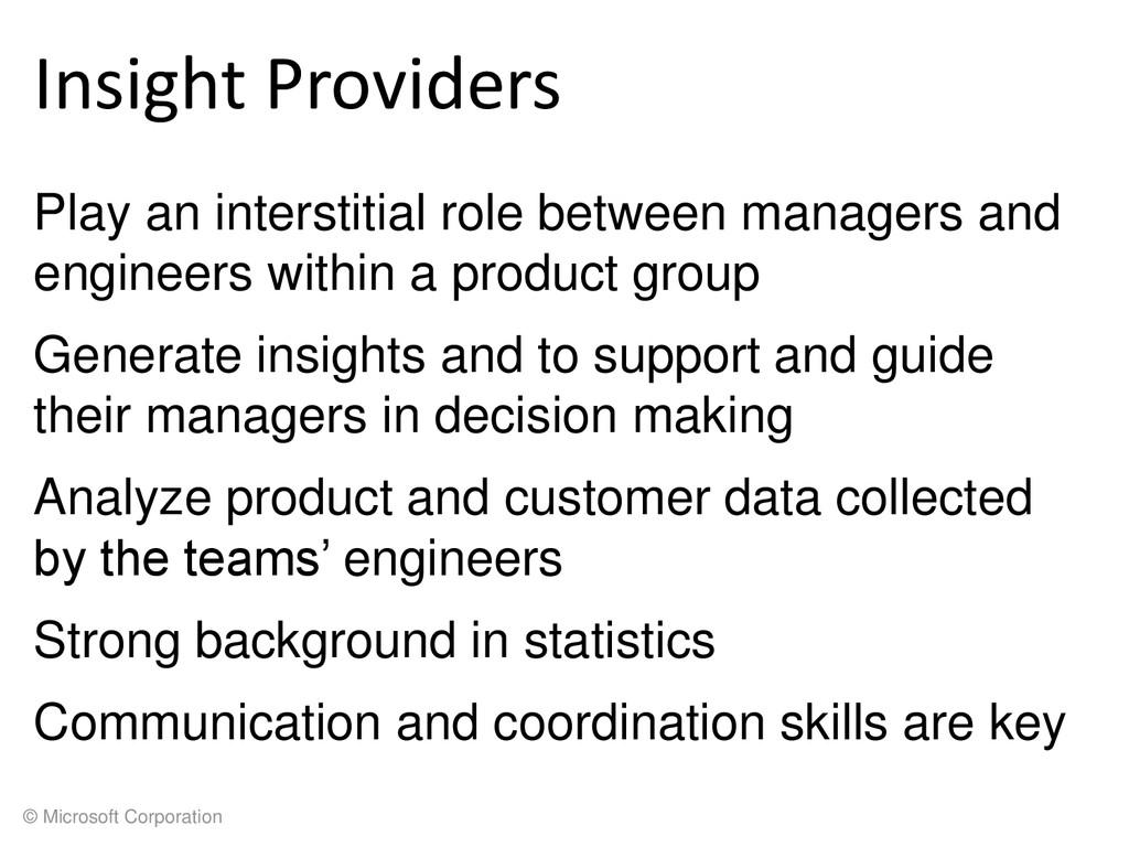 © Microsoft Corporation Insight Providers Play ...