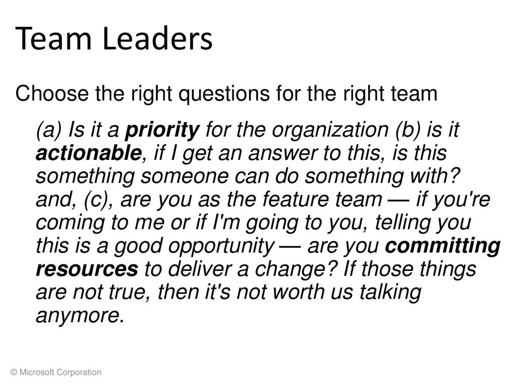 © Microsoft Corporation Team Leaders Choose the...