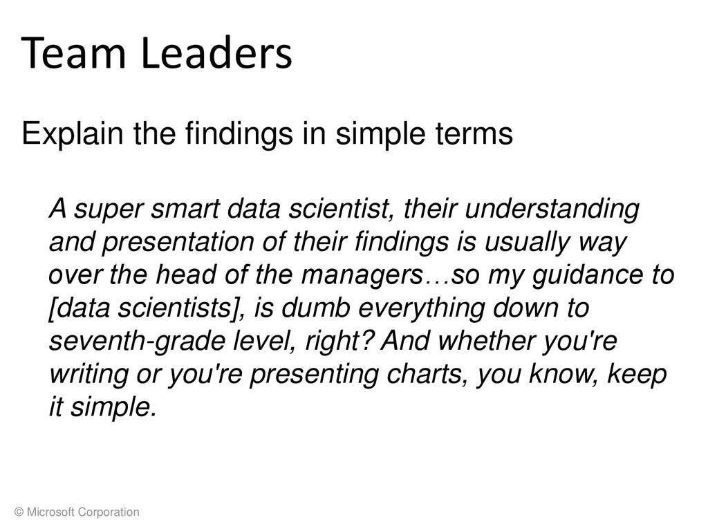 © Microsoft Corporation Team Leaders Explain th...