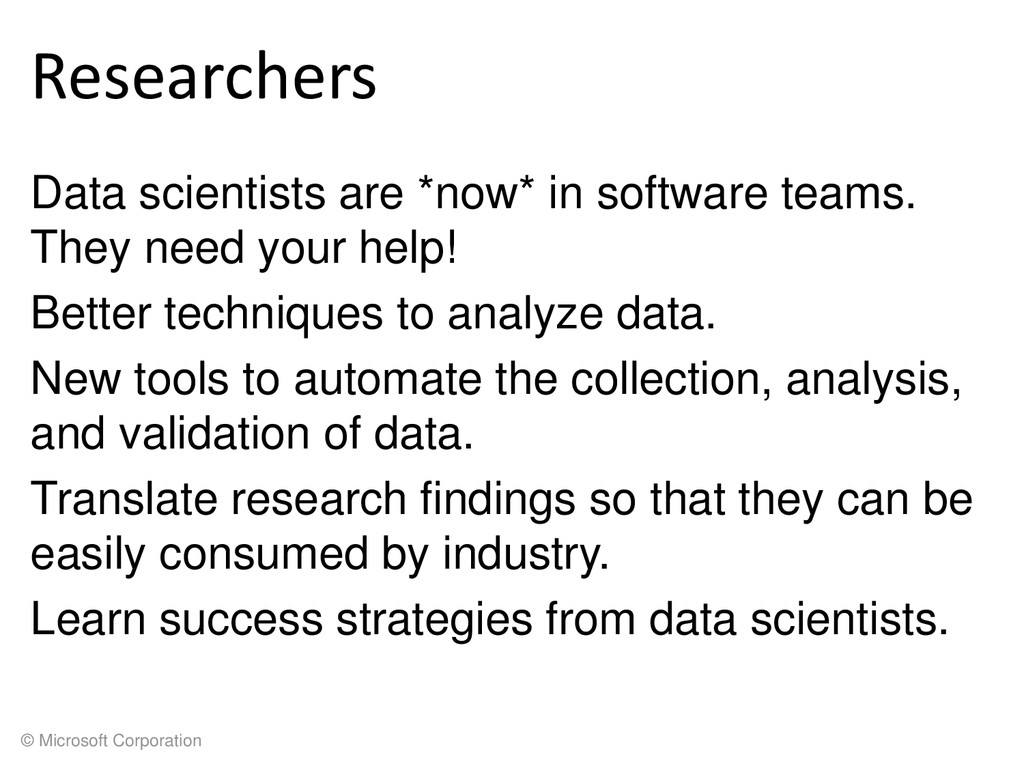 © Microsoft Corporation Researchers Data scient...