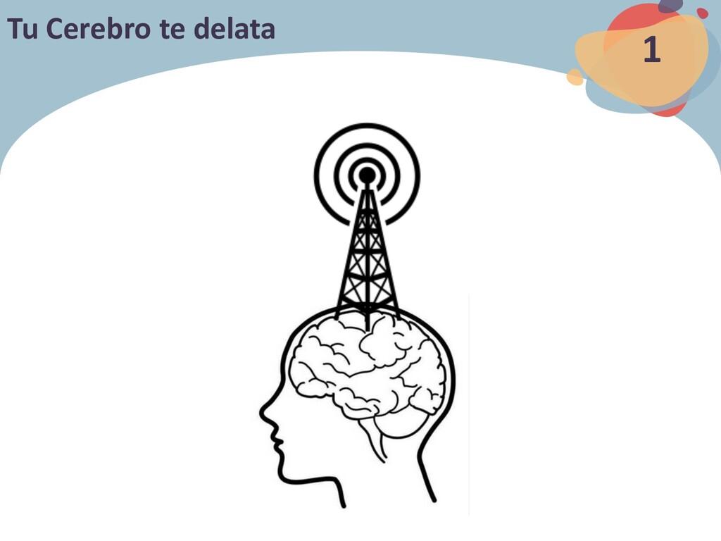 18 Tu Cerebro te delata 01 14 canales 128 lectu...