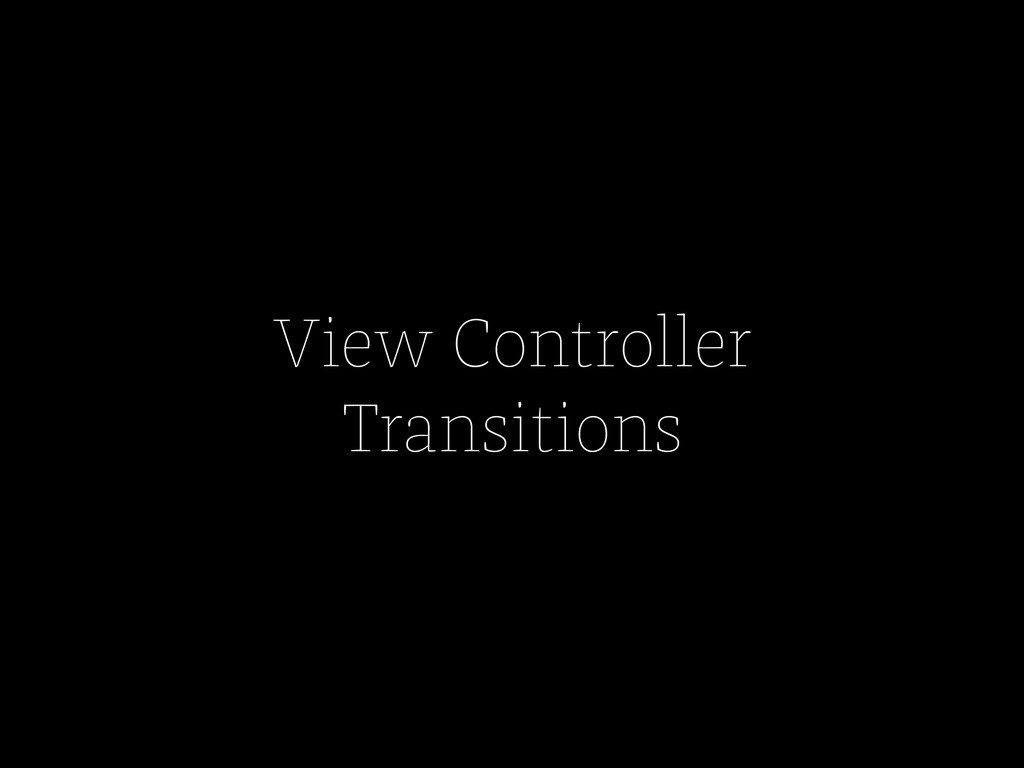 View Controller Transitions