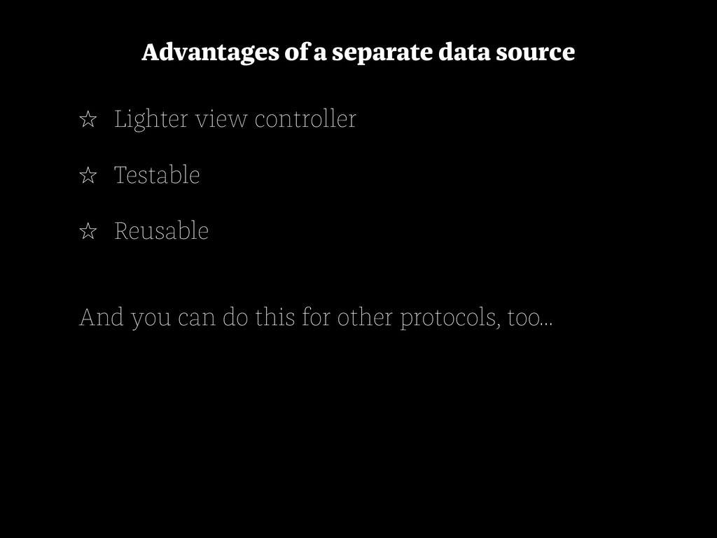 Advantages of a separate data source ☆ Lighter ...