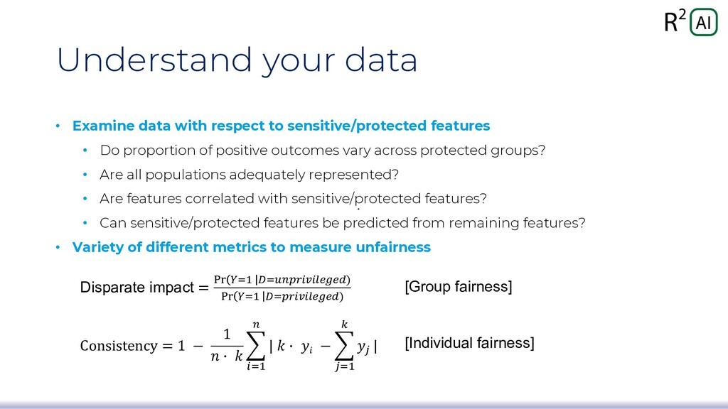 Understand your data • Examine data with respec...