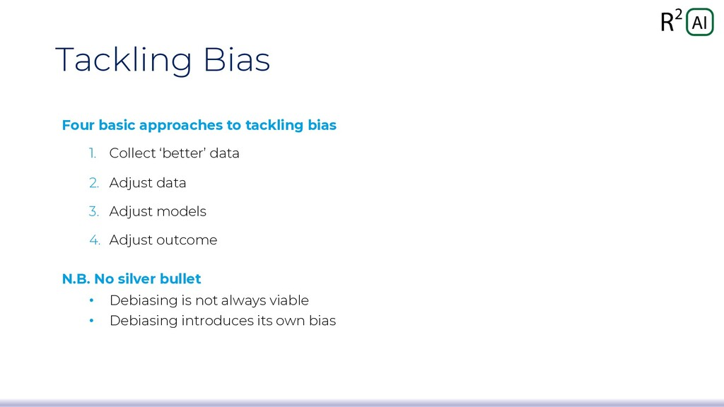 Tackling Bias Four basic approaches to tackling...
