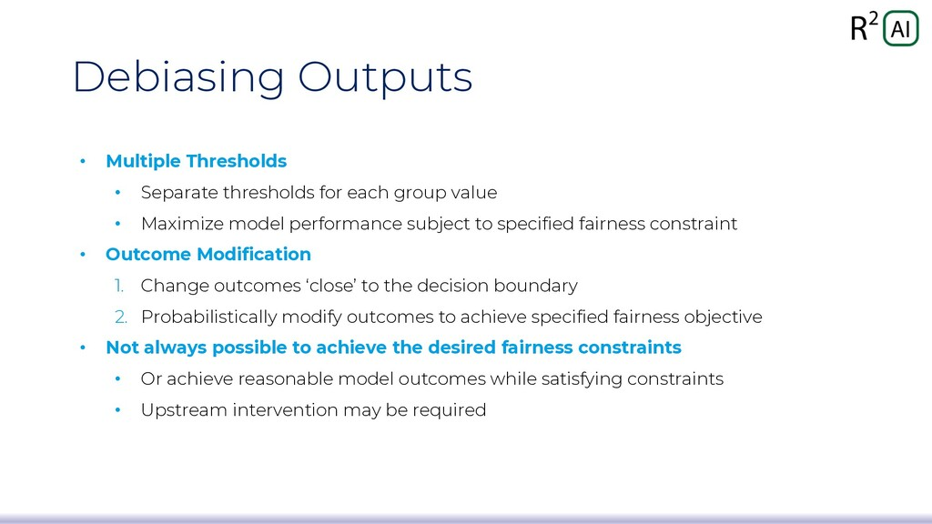 Debiasing Outputs • Multiple Thresholds • Separ...