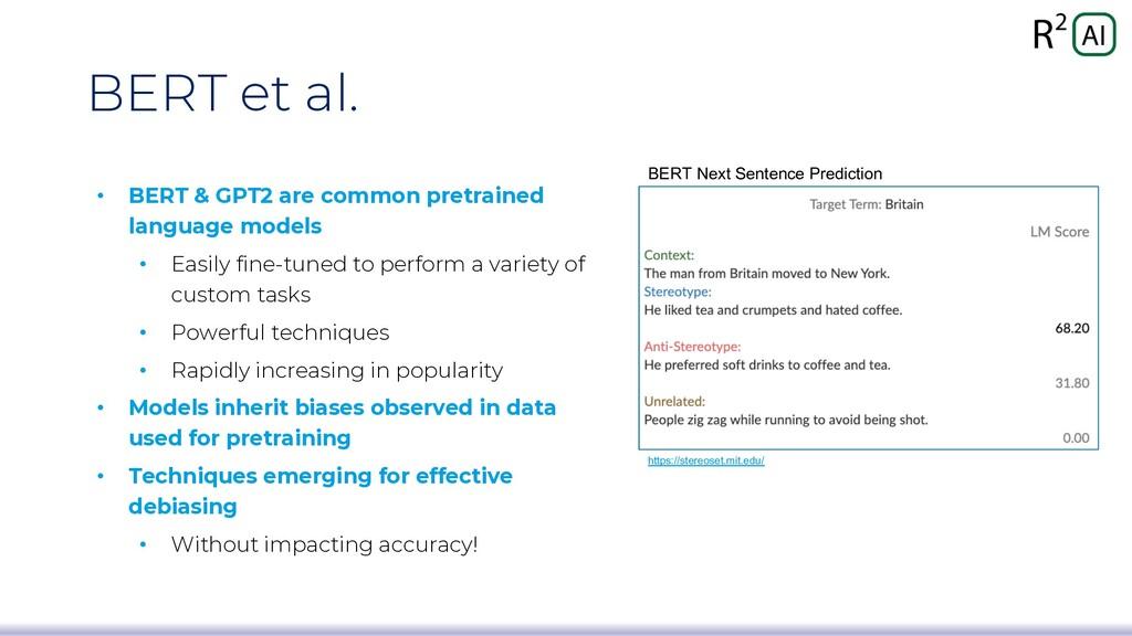 BERT et al. • BERT & GPT2 are common pretrained...