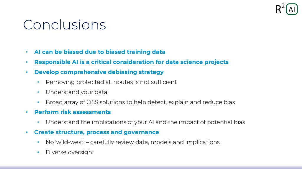 Conclusions • AI can be biased due to biased tr...