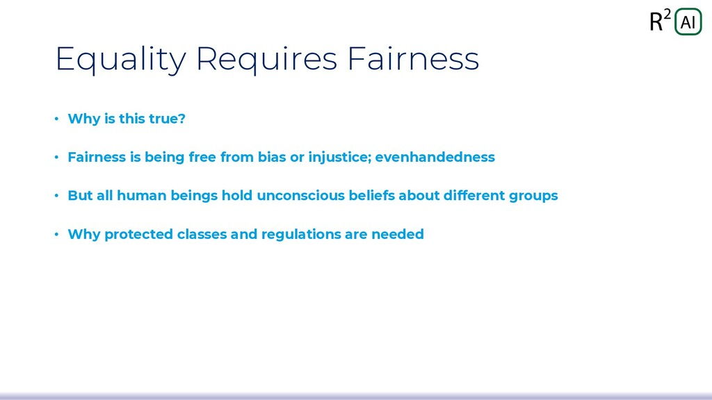 Equality Requires Fairness • Why is this true? ...