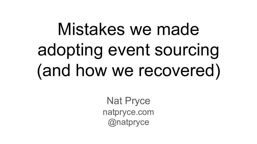 Mistakes we made adopting event sourcing (and h...