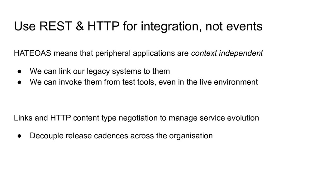 Use REST & HTTP for integration, not events HAT...