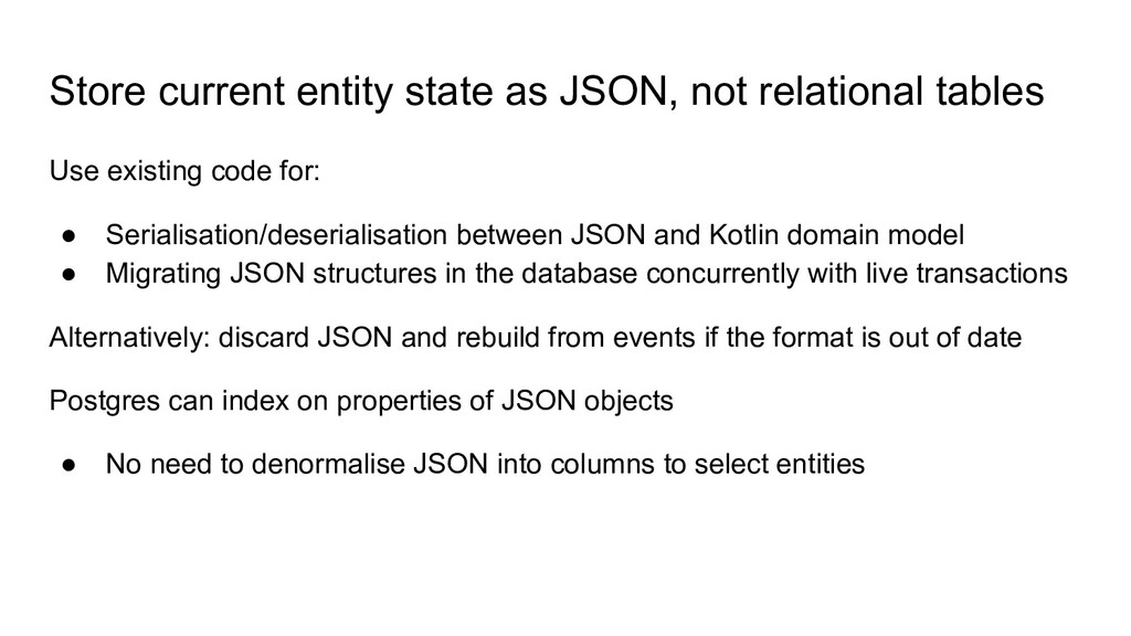 Store current entity state as JSON, not relatio...